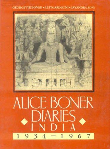 ALICE BONER DIARIES India 1934-1967.