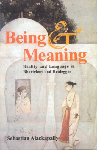 BEING MEANING: Reality andLanguage in Bhartrhari and Heidegger.