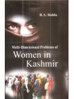 MULTI-DIMENSIONAL PROBLEMS OF WOMEN IN KASHMIR.