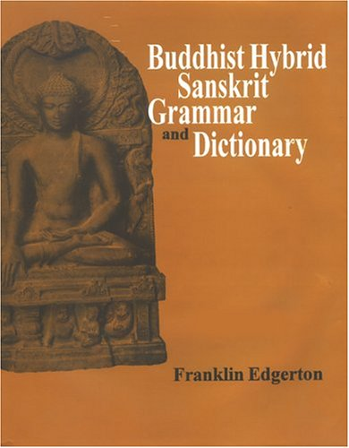 BUDDHIST HYBRID SANSKRIT GRAMMAR AND DICTIONARY. 2 Vols.  Vol 1- Grammar. Vol 2- Dictionary.