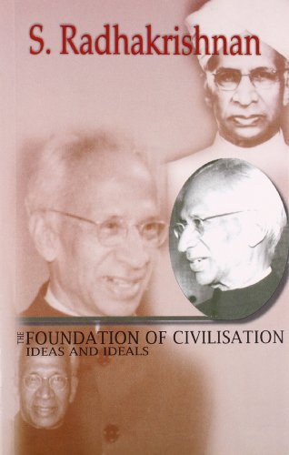 FOUNDATION OF CIVILISATION: Ideas and Ideals.