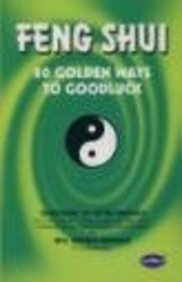 FENG SHUI: 80 Golden Ways to Goodluck.