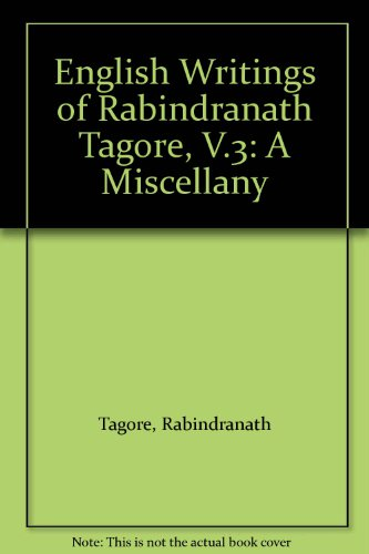 ENGLISH WRITINGS OF RABINDRANATH TAGORE. Vol. 3: A Miscellany.