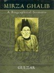 MIRZA GHALIB: A Biographical Scenario.