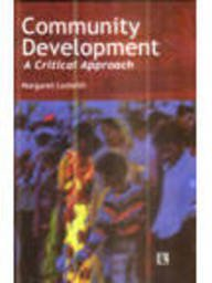 COMMUNITY DEVELOPMENT: A Critical Approach.