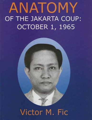 ANATOMY OF THE JAKARTA COUP: October 1, 1965.