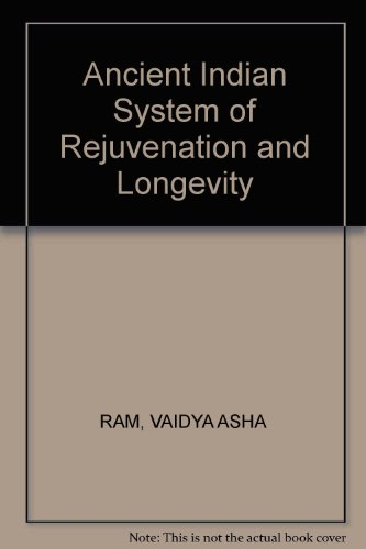 ANCIENT INDIAN SYSTEM OF REJUVENATION AND LONGEVITY.