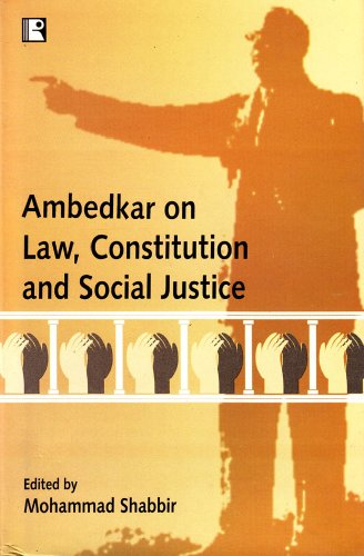 AMBEDKAR ON LAW, CONSTITUTION AND SOCIAL JUSTICE.