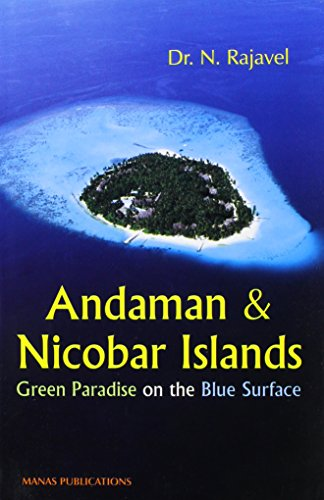 ANDAMAN AND NICOBAR ISLANDS: Green Paradise on the Blue Surface.