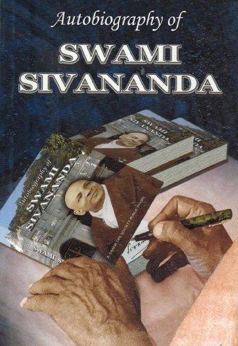 AUTOBIOGRAPHY OF SWAMI SIVANANDA.