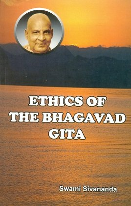 ETHICS OF THE BHAGAVAD GITA.