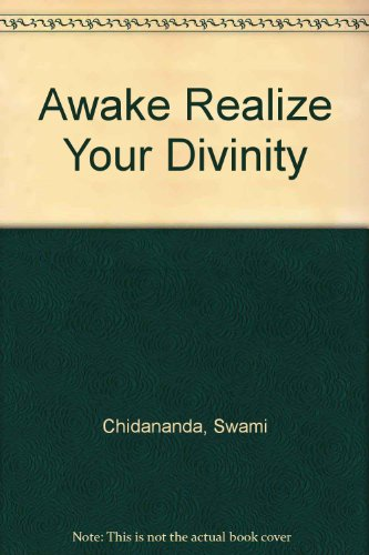 AWAKE! REALISE YOUR DIVINITY!: The Early Morning Meditation Talks Given on Special Occasions.