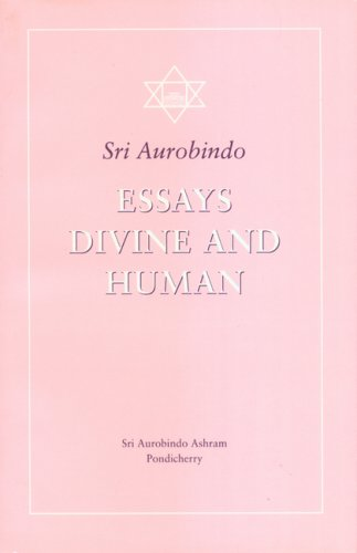 ESSAYS DIVINE AND HUMAN WITH THOUGHTS AND APHORISMS.