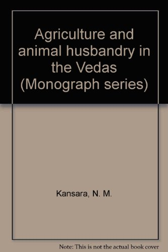 Agriculture and Animal Husbandary in the Vedas