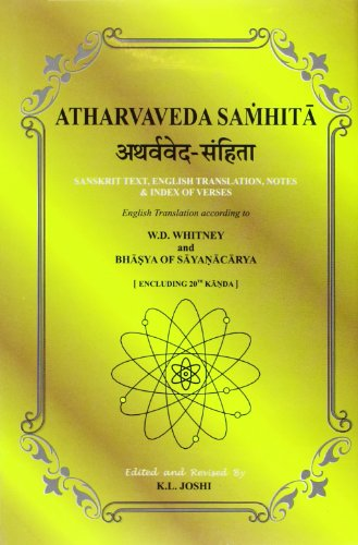 ATHARVAVEDA SAMHITA: Sanskrit Text, English Translation, Notes and Index of Verses According to the Translation of W.D. Whitney and Bhasya of Sayanacarya. 3 Vols. Vol 1:Kandas 1-6.