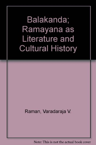 BALAKANDA: Ramayana As Literature and Cultural History.