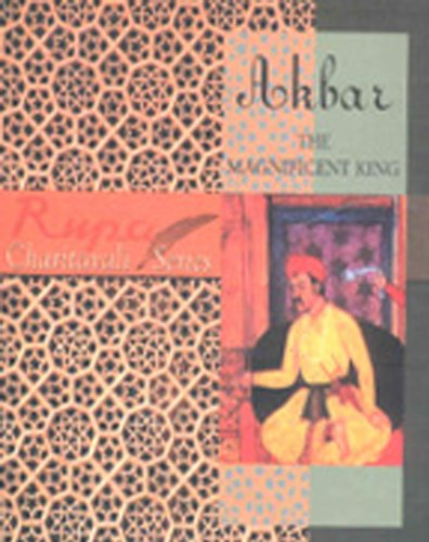 AKBAR THE MAGNIFICENT KING.