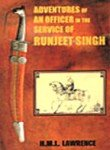 ADVENTURES OF AN OFFICER IN THE SERVICE OF RUNJEET SINGH.