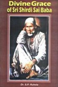 DIVINE GRACE OF SRI SHIRDI SAI BABA.
