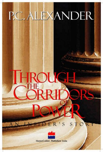 THROUGH THE CORRIDORS OF POWER: An Insider's Story.