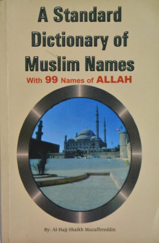 STANDARD DICTIONARY OF MUSLIM NAMES WITH 99 NAMES OF ALLAH.