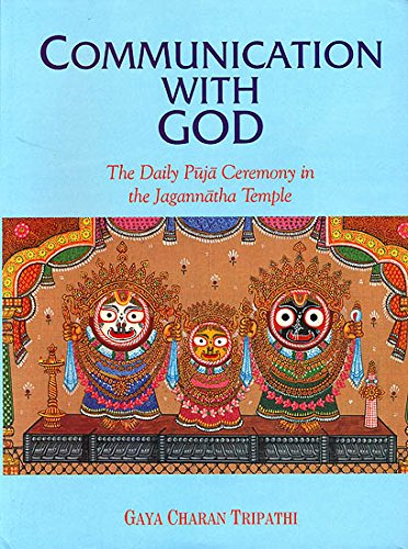 COMMUNIACTION WITH GOD: Daily Puja Ceremony in the Jagannatha Temple.