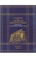 ENCYCLOPAEDIA OF CHURCH ARCHITECTURE: English Churches from the Eleventh to the Sixteenth Century. 2 Vols.