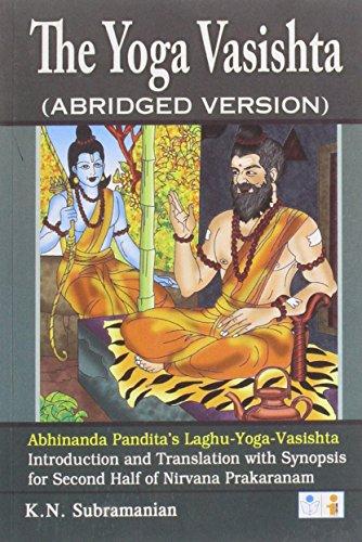 YOGA VASISHTA: Abhinada Pandita's Laghu-Yoga Vasishta. Abridged Version.