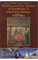 BUDDHA AND THE SPREAD OF BUDDHISM IN INDIA AND ABROAD : FACETS OF BUDDHIST THOUGHT AND CULTURE : 2 VOLS.