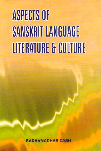 ASPECTS OF SANSKRIT LANGUAGE LITERATURE AND CULTURE.