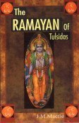 RAMAYAN OF TULSIDAS OR THE BIBLE OF NORTHERN INDIA.