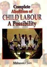 COMPLETE ABOLITION OF CHILD LABOUR: A Possibility.