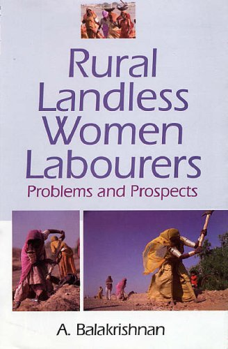 RURAL LANDLESS WOMEN LABOURERS PROBLEMS AND PROSPECTS.