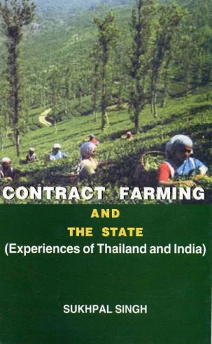 CONTRACT FARMING AND THE STATE: Experiences of Thailand and India.