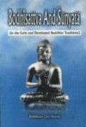 BODHISATTVA AND SUNYATA: In The Early And Developed Buddhist Traditions.
