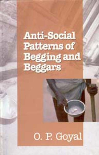 ANTI-SOCIAL PATTERNS OF BEGGING AND BEGGARS.