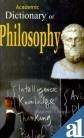 ACADEMIC DICTIONARY OF PHILOSOPHY.
