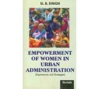 EMPOWERMENT OF WOMEN IN URBAN ADMINISTRATION: Experiences and Strategies.