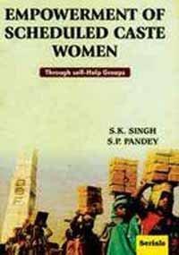 Empowerment of Scheduled Caste Women: Through Self-Help Groups