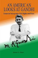 AMERICAN LOOKS AT GANDHI: Essays in Satyagraha, Civil Rights and Peace.