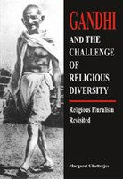 GANDHI AND THE CHALLENGE OF RELIGIOUS DIVERSITY: Religious Pluralism Revisited.