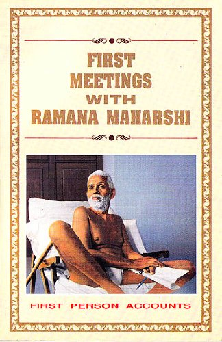 FIRST MEETINGS WITH RAMANA MAHARSHI.
