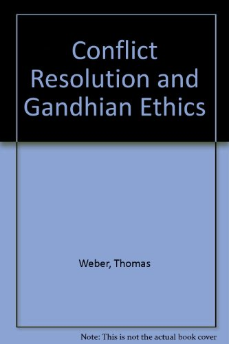 CONFLICT RESOLUTION AND GANDHIAN ETHICS.