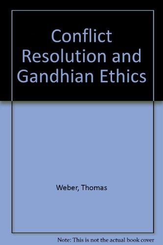 Conflict Resolution and Gandhian Ethics