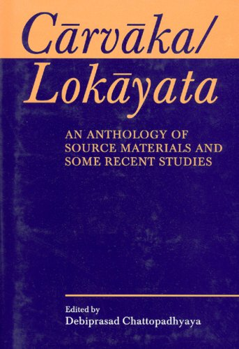 CARVAKA/LOKAYATA: An Anthology of Source Materials And Some Recent Studies.