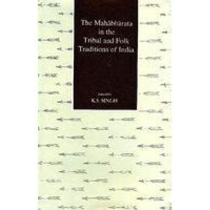 MAHABHARATA IN THE TRIBAL AND FOLK TRADITIONS OF INDIA.
