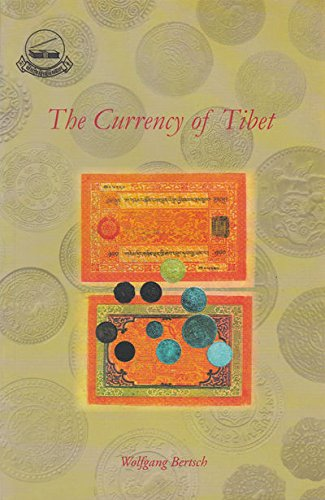 CURRENCY OF TIBET: A Sourcebook for the Stury of Tibetan Coins, Paper Money and Other Forms of Currency.