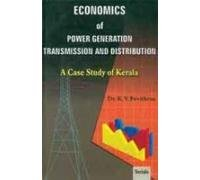 ECONOMICS OF POWER GENERATION TRANSMISSION AND DISTRIBUTION: A Case Study of Kerala.