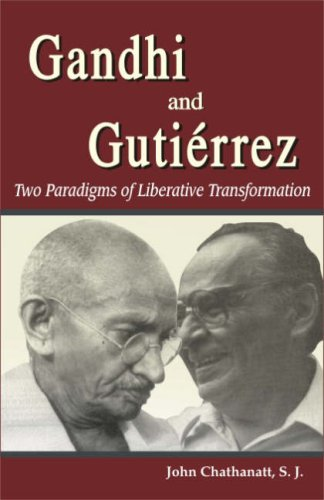 GANDHI AND GUTIERRZ: Two Paradigms of Liberative Transformation.