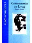 COMMENTARIES ON LIVING, Third Series From the Notebooks of J. Krishnamurti.